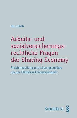 Arbeits- und sozialversicherungsrechtliche Fragen der Sharing Economy von Pärli,  Kurt