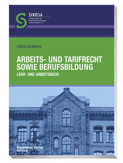 Arbeits- und Tarifrecht sowie Berufsbildung von Klimmek,  Carlo
