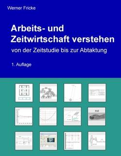 Arbeits- und Zeitwirtschaft verstehen von Fricke,  Werner