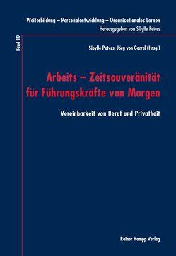 Arbeits – Zeitsouveränität für Führungskräfte von Morgen von Peters,  Sibylle, von Garrel,  Jörg