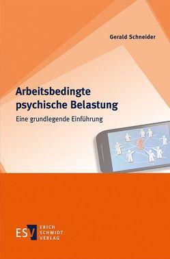 Arbeitsbedingte Psychische Belastung von Schneider,  Gerald