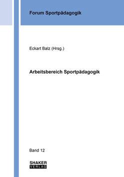 Arbeitsbereich Sportpädagogik von Balz,  Eckart
