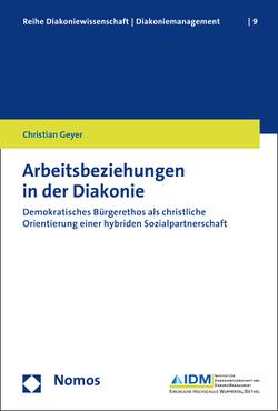 Arbeitsbeziehungen in der Diakonie von Geyer,  Christian