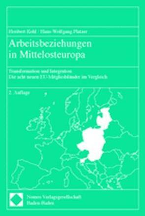 Arbeitsbeziehungen in Mittelosteuropa von Kohl,  Heribert, Platzer,  Hans-Wolfgang