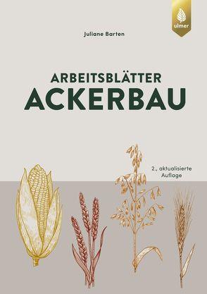 Arbeitsblätter Ackerbau von Barten,  Juliane