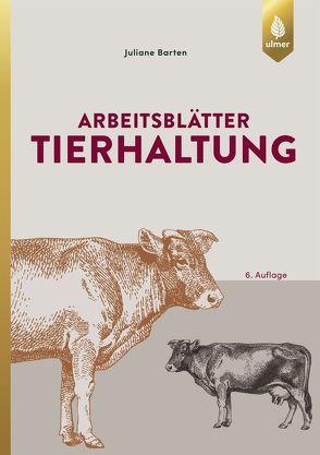 Arbeitsblätter Tierhaltung von Barten,  Juliane