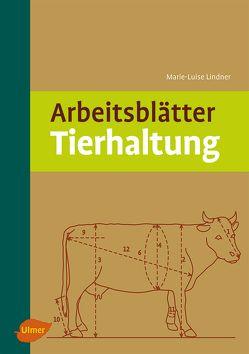 Arbeitsblätter Tierhaltung von Lindner,  Marie-Luise