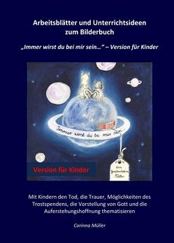"""Arbeitsblätter und Unterrichtsideen zum Bilderbuch """"Immer wirst du bei mir sein…"""" – Version für Kinder von Maureen Reinartz,  Dr., Müller,  Corinna"""