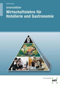 Arbeitsblätter Wirtschaftslehre für Hotellerie und Gastronomie von Dettmer,  Sabrina, Dr. Hausmann,  Thomas, Prof. Dr. Dettmer,  Harald, Schulz,  Lydia, Voll,  Marco, Warden,  Sandra