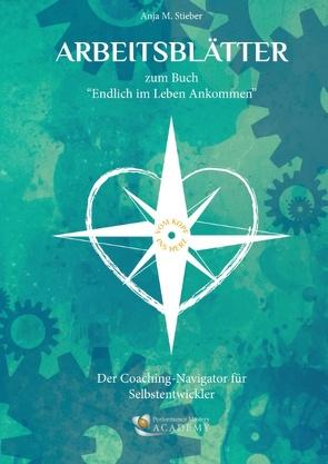 """Arbeitsblätter zum Buch """"Endlich im Leben ankommen … vom Kopf ins Herz"""" von Stieber,  Anja M."""