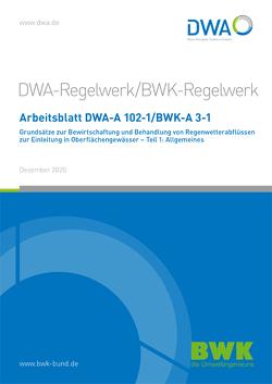Arbeitsblatt BWK-A 3-1 / DWA-A 102-1, Dezember 2020. Grundsätze zur Bewirtschaftung und Behandlung von Regenwetterabflüssen zur Einleitung in Oberflächengewässer – Teil 1: Allgemeines.