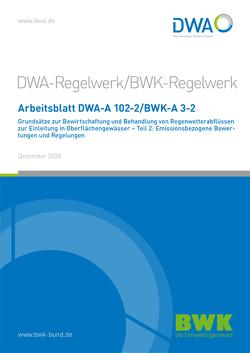 Arbeitsblatt BWK-A 3-2 / DWA-A 102-2, Dezember 2020. Grundsätze zur Bewirtschaftung und Behandlung von Regenwetterabflüssen zur Einleitung in Oberflächengewässer – Teil 2: Emissionsbezogene Bewertungen und Regelungen.