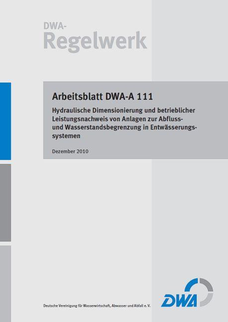 Arbeitsblatt DWA-A 111 Hydraulische Dimensionierung und betrieblicher