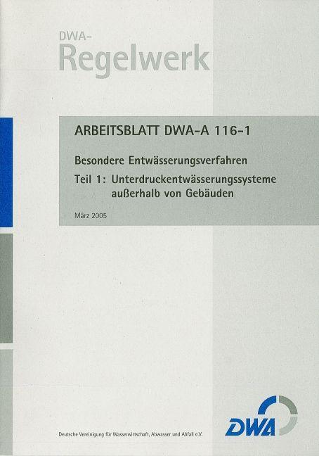 Arbeitsblatt DWA-A 116-1 Besondere Entwässerungssysteme Teil 1: Unter
