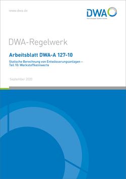 Arbeitsblatt DWA-A 127-10 Statische Berechnung von Entwässerungsanlagen – Teil 10: Werkstoffkennwerte