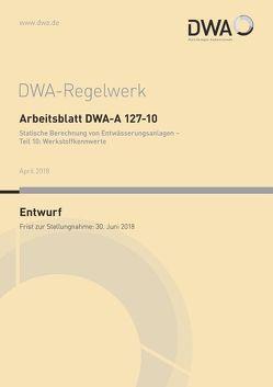 Arbeitsblatt DWA-A 127-10 Statische Berechnung von Entwässerungsanlagen – Teil 10: Werkstoffkennwerte (Entwurf)