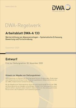 Arbeitsblatt DWA-A 133 Wertermittlung von Abwasseranlagen – Systematische Erfassung, Bewertung und Fortschreibung (Entwurf)
