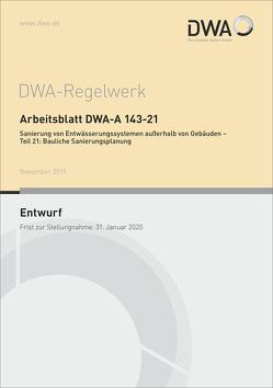 Arbeitsblatt DWA-A 143-21 Sanierung von Entwässerungssystemen außerhalb von Gebäuden – Teil 21: Bauliche Sanierungsplanung (Entwurf)