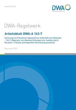 Arbeitsblatt DWA-A 143-7 Sanierung von Entwässerungssystemen außerhalb von Gebäuden – Teil 7: Reparatur von Abwasserleitungen und -kanälen durch Kurzliner, T-Stücke und Hutprofile (Anschlusspassstücke)