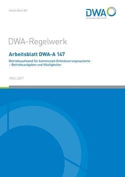 Arbeitsblatt DWA-A 147 Betriebsaufwand für kommunale Entwässerungssysteme – Betriebsaufgaben und Häufigkeiten