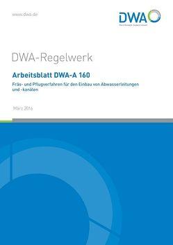 Arbeitsblatt DWA-A 160 Fräs- und Pflugverfahren für den Einbau von Abwasserleitungen und -kanälen