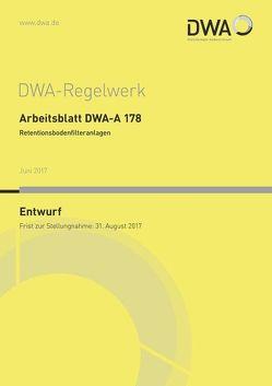 Arbeitsblatt DWA-A 178 Retentionsbodenfilteranlagen (Entwurf)