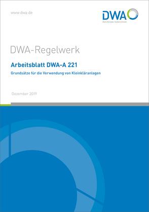 Arbeitsblatt DWA-A 221 Grundsätze für die Verwendung von Kleinkläranlagen