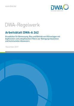 Arbeitsblatt DWA-A 262 Grundsätze für Bemessung, Bau und Betrieb von Kläranlagen mit bepflanzten und unbepflanzten Filtern zur Reinigung häuslichen und kommunalen Abwassers