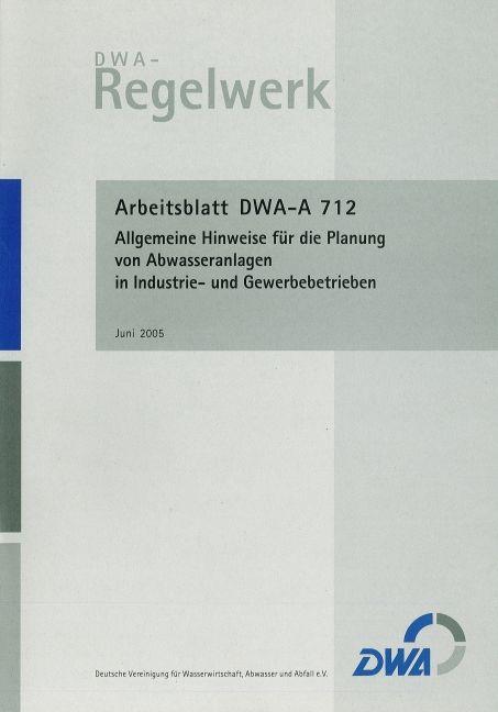 Arbeitsblatt DWA-A 712 Allgemeine Hinweise für die Planung von Abwass