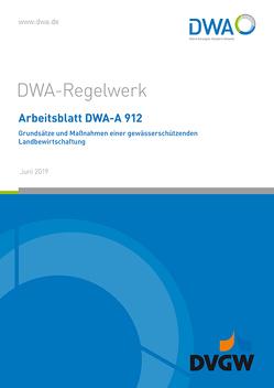 Arbeitsblatt DWA-A 912 Grundsätze und Maßnahmen einer gewässerschützenden Landbewirtschaftung