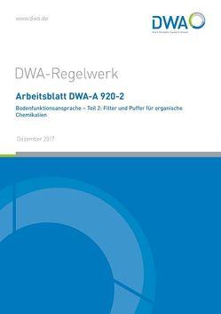 Arbeitsblatt DWA-A 920-2 Bodenfunktionsansprache – Teil 2: Filter und Puffer für organische Chemikalien