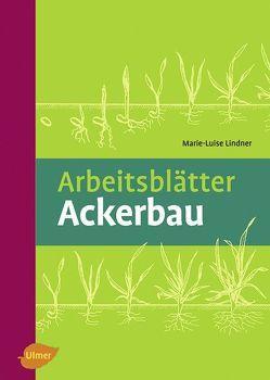 Arbeitsblätter Ackerbau von Lindner,  Marie-Luise