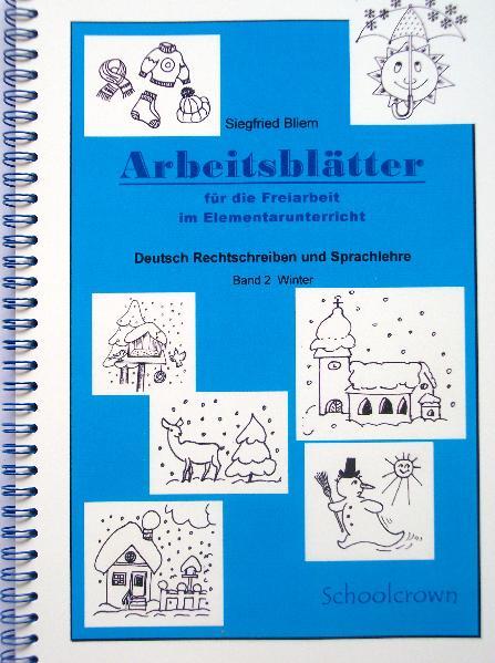 Arbeitsblätter für die Freiarbeit / Winter von Bliem, Siegfried: