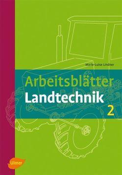 Arbeitsblätter Landtechnik 2 von Lindner,  Marie-Luise