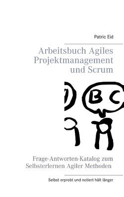 Arbeitsbuch Agiles Projektmanagement und Scrum von Eid,  Patric