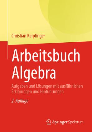 Arbeitsbuch Algebra von Karpfinger,  Christian