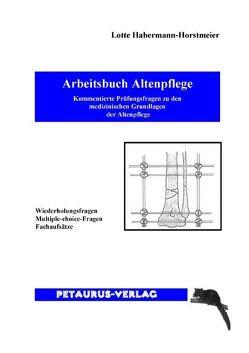 Arbeitsbuch Altenpflege von Habermann-Horstmeier,  Lotte