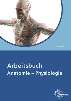 Arbeitsbuch Anatomie – Physiologie von Trebsdorf,  Martin