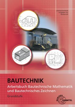 Arbeitsbuch Bautechnische Mathematik und Bautechnisches Zeichnen von Greese,  Wolfgang