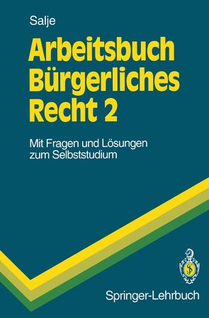 Arbeitsbuch Bürgerliches Recht 2 von Salje,  Peter