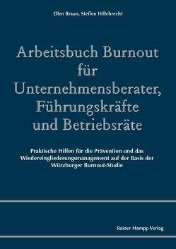 Arbeitsbuch Burnout für Unternehmensberater, Führungskräfte und Betriebsräte von Braun,  Ellen, Hillebrecht,  Steffen