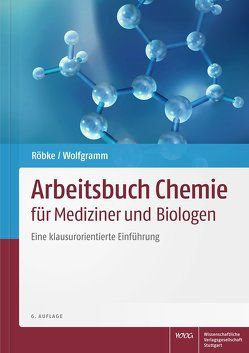 Arbeitsbuch Chemie für Mediziner und Biologen von Röbke,  Dirk, Wolfgramm,  Udo