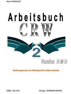 Arbeitsbuch CRW 2 Version BMD von Ponsold,  Hans