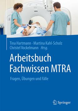 Arbeitsbuch Fachwissen MTRA von Hartmann,  Tina, Kahl-Scholz,  Martina, Vockelmann,  Christel