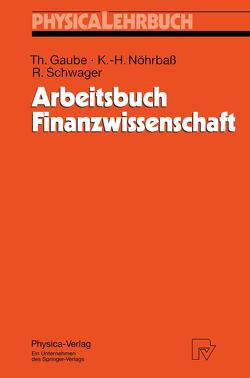 Arbeitsbuch Finanzwissenschaft von Gaube,  Thomas, Nöhrbaß,  Karl-Heinz, Schwager,  Robert