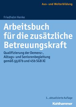 Arbeitsbuch für die zusätzliche Betreuungskraft von Henke,  Friedhelm