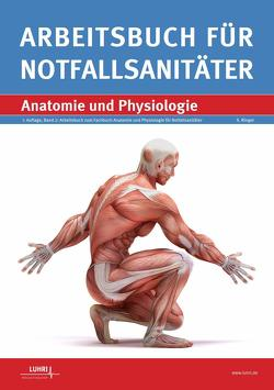 Arbeitsbuch für Notfallsanitäter Anatomie und Physiologie von Ringel,  Sascha, Weber,  Max