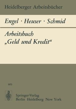 """Arbeitsbuch """"Geld und Kredit"""" von Engel,  B., Heuser,  F., Schmid,  B. A."""