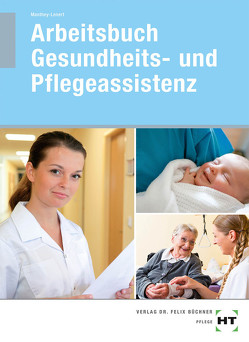 Arbeitsbuch Gesundheits- und Pflegeassistenz von Manthey-Lenert,  Simone, Sens-Dobritzsch,  Bernd
