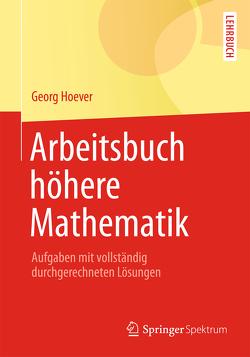Arbeitsbuch höhere Mathematik von Hoever,  Georg